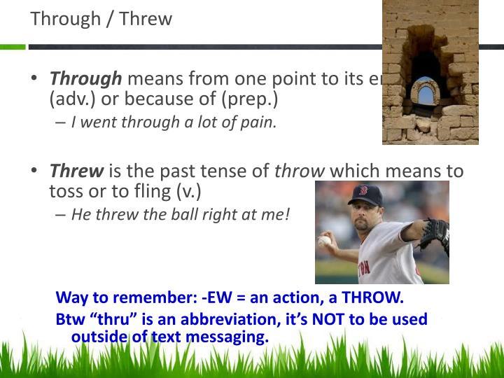 Through / Threw