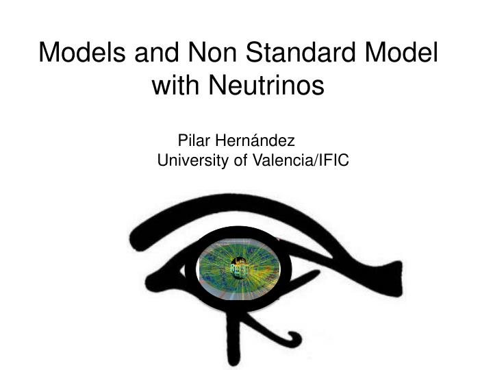 Models and non standard model with neutrinos