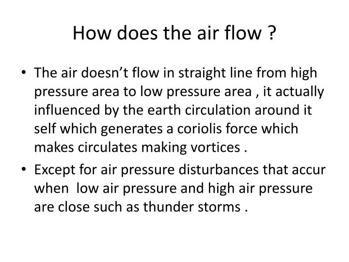 How does the air flow ?