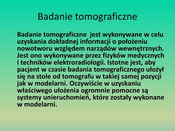 Badanie tomograficzne
