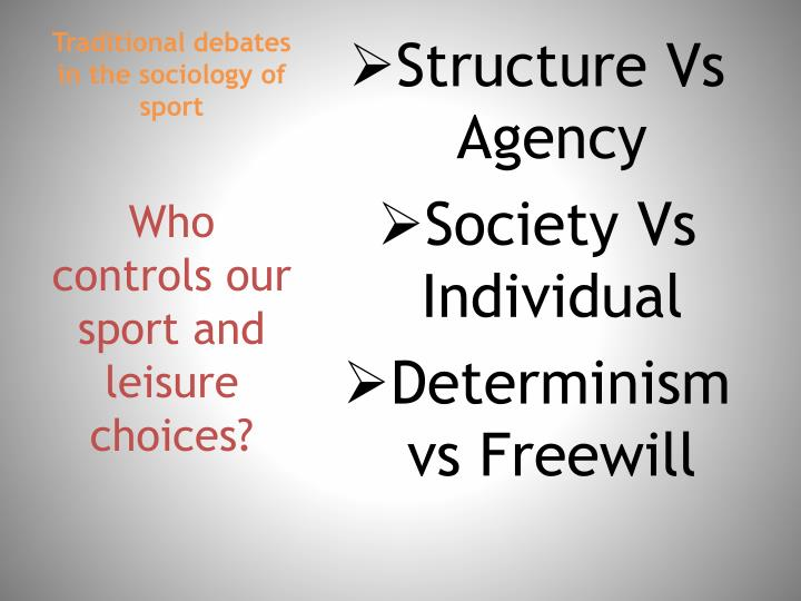 structure agency debate