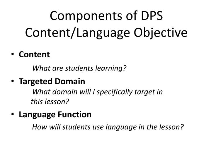 Components of DPS Content/Language Objective