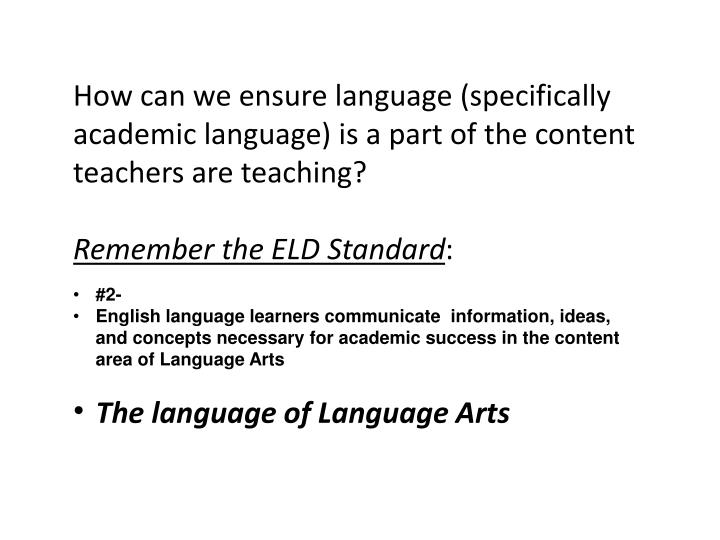How can we ensure language (specifically academic language) is a part of the content teachers are teaching?