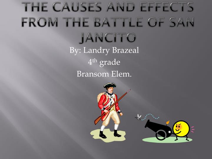 the causes and effects from t he battle of san jancito n.