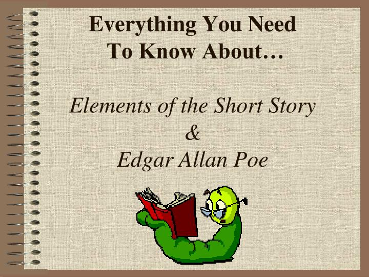 everything you need to know about elements of the short story edgar allan poe n.