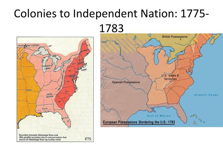 Colonies to Independent Nation: 1775-1783