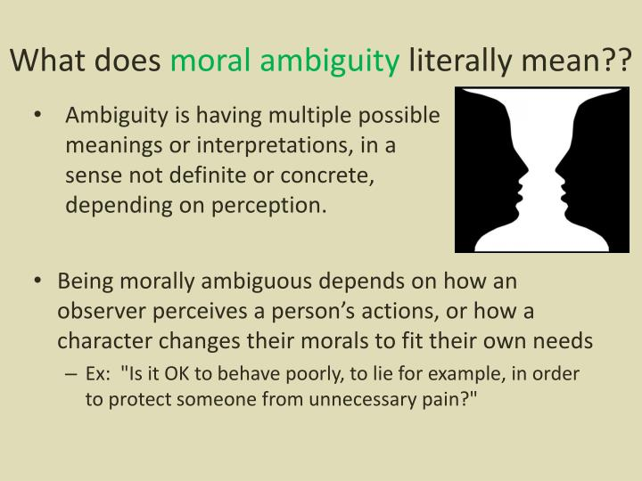 Ppt Moral Ambiguity Powerpoint Presentation Id2322058