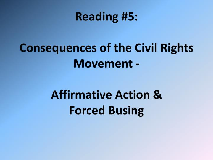 reading 5 consequences of the civil rights movement affirmative action forced busing n.