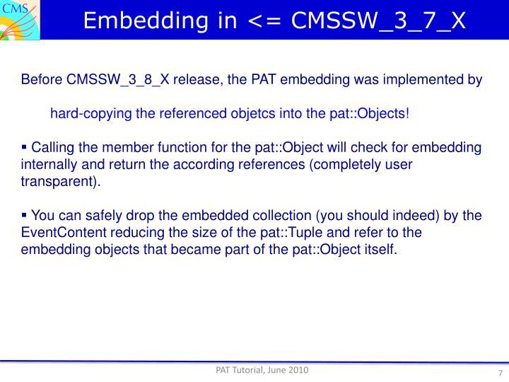Embedding in <= CMSSW_3_7_X