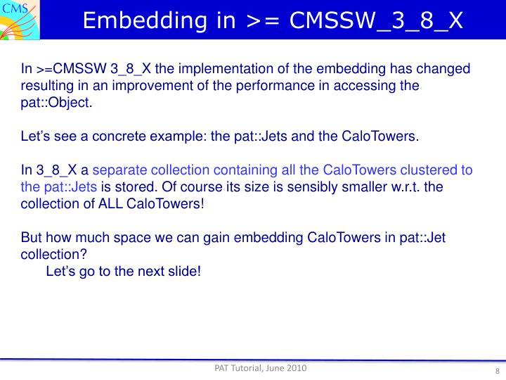 Embedding in >= CMSSW_3_8_X