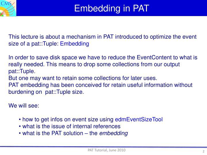 Embedding in pat