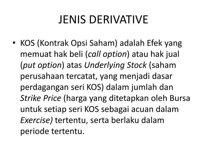 JENIS DERIVATIVE