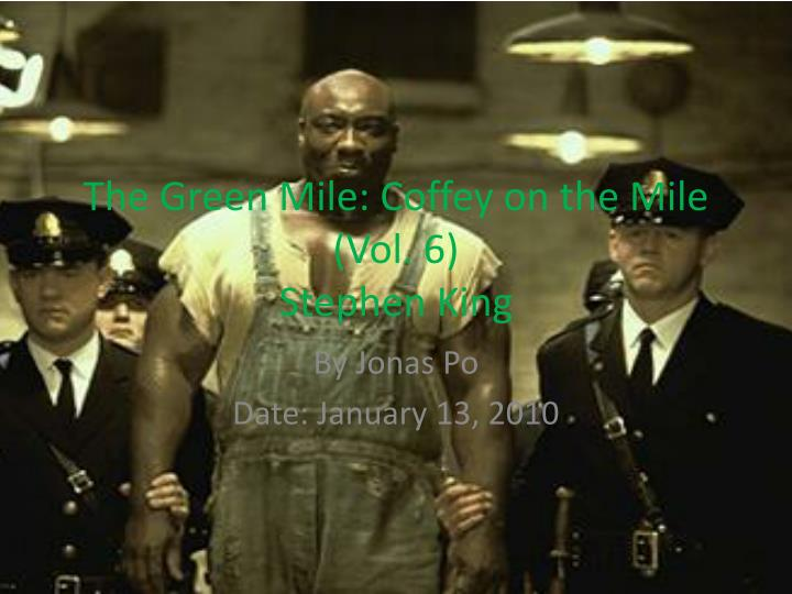 The green mile coffey on the mile vol 6 stephen king