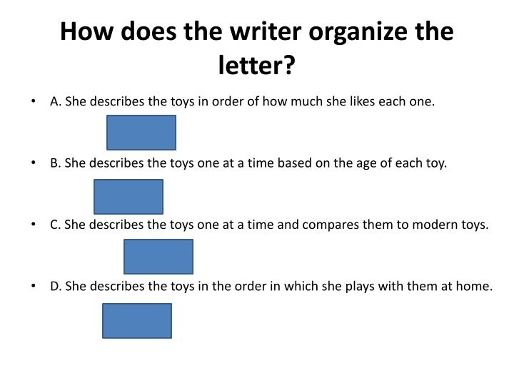 How does the writer organize the