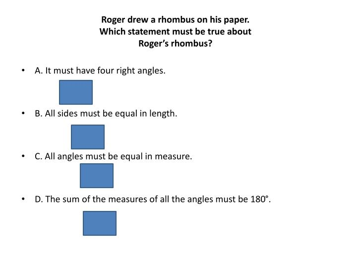 Roger drew a rhombus on his paper.