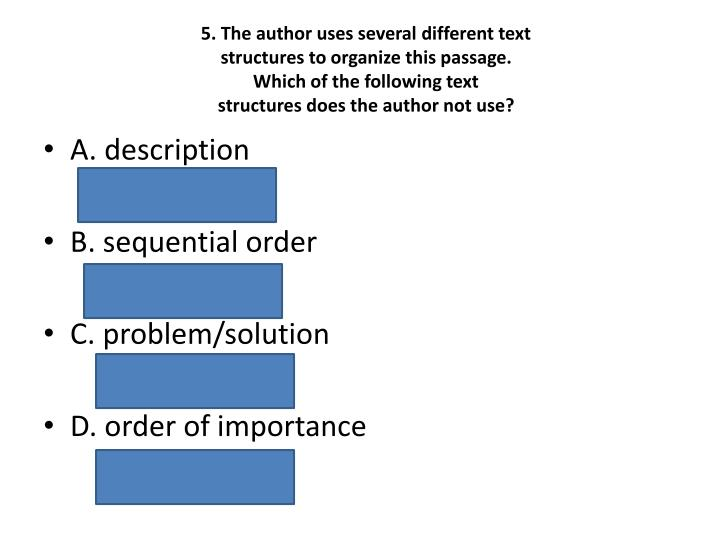5. The author uses several different text
