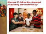 stipender utviklingshjelp konomisk posisjonering eller indoktrinering