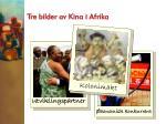 tre bilder av kina i afrika2