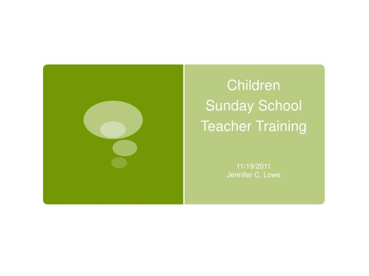 PPT - Children Sunday School Teacher Training PowerPoint