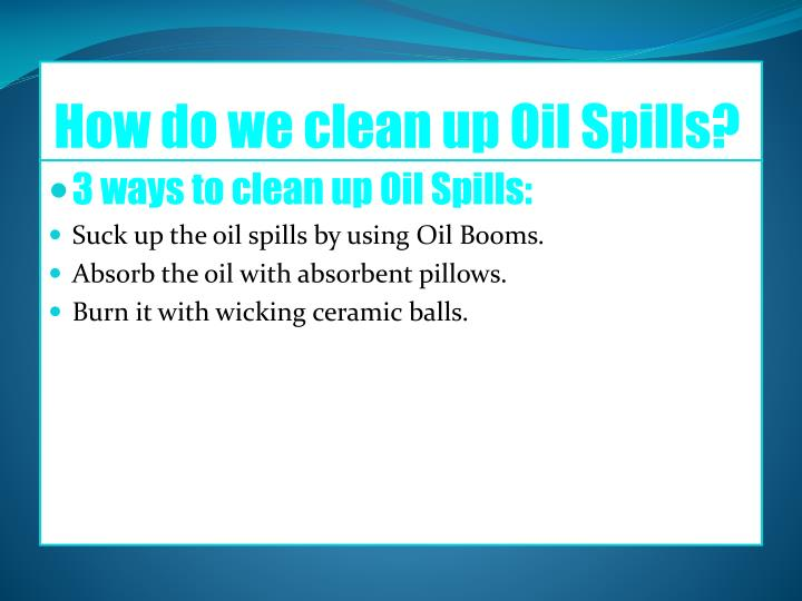 How do we clean up Oil Spills?