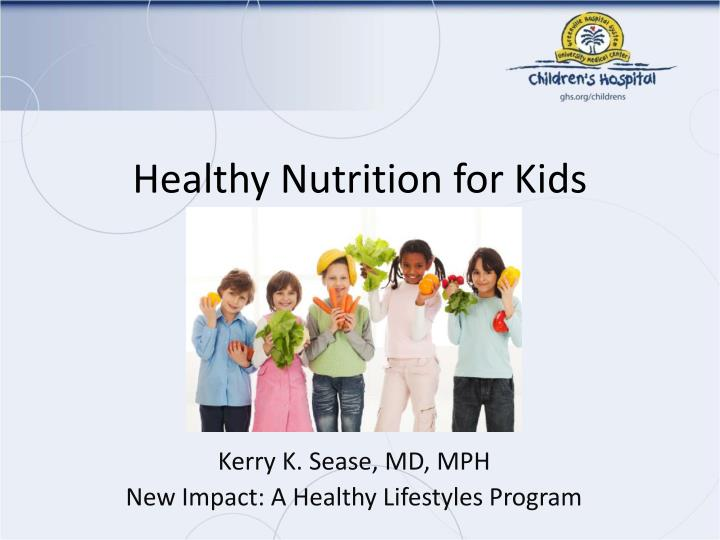 Ppt Healthy Nutrition For Kids