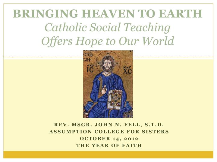 bringing heaven to earth catholic social teaching offers hope to our world n.