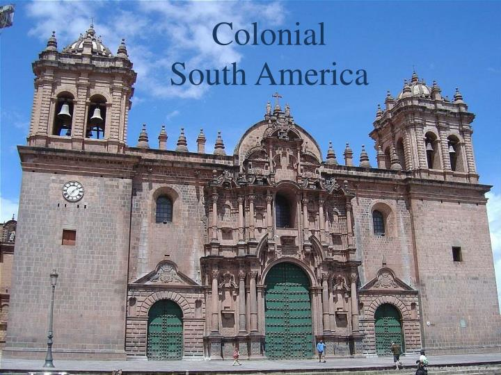 colonial south america