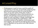 a cursed play