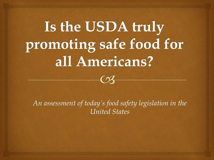 is the usda truly promoting safe food for all americans n.