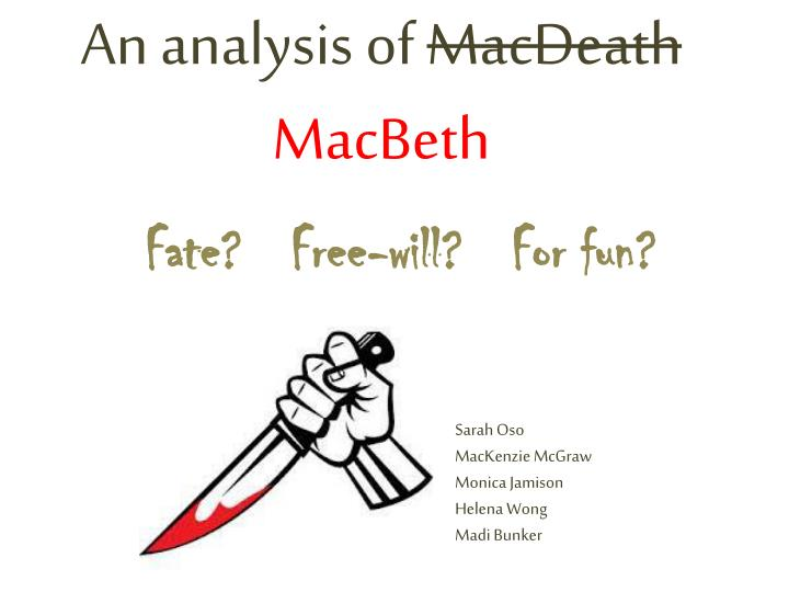 an analysis of the finale of the play macbeth The first scene of macbeth strikes the keynote of the play the desert place, the wild storm, the appearance of the witches, the wayward rhythm of their songs, all help to prepare us for a drama in which a human soul succumbs to the supernatural suggestions of evil and ranges itself along with the witches on the devil's side.