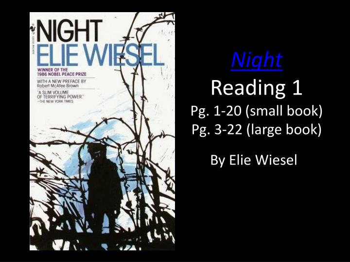 the main topics in night by elie wiesel Night by elie wiesel may 27, 2013 by kelly c these are vocabulary words from elie wiesel's memoir night for grade 10 students to study  a mentor in spiritual.
