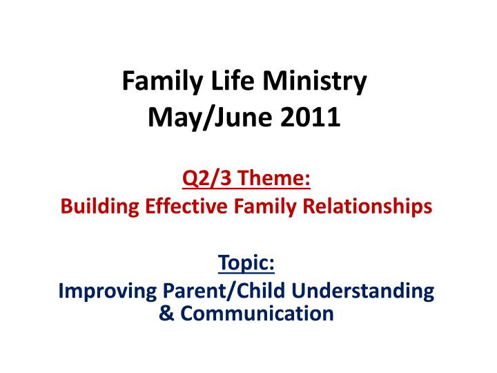 PPT - Family Life Ministry May/June 2011 PowerPoint