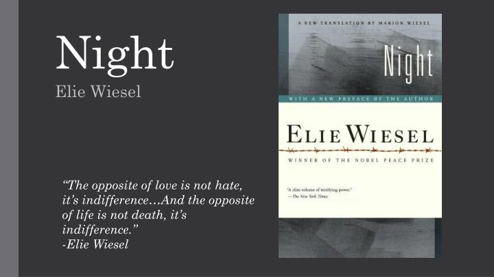 reflection of night written by elie Night, an autobiography by eliezer weisel, recounts his experience of being a jew in the holocaust during the early 1840'sthe story explores the escalation of fear in the jews and its overriding presence in their lives, eliezer's crisis of faith, and the loss of humanity in the jewish people including the numerous images of death put forth in.