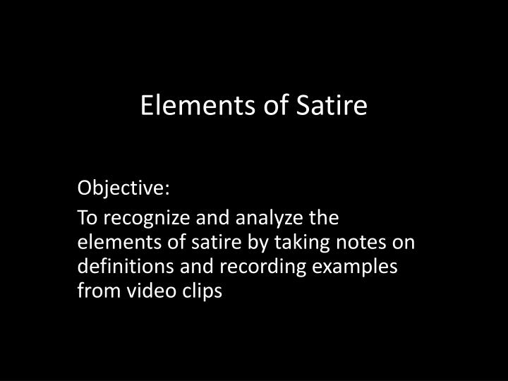 Ppt Elements Of Satire Powerpoint Presentation Free Download