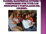 padres manifestar inter s y compromiso por vivir los principios y postulados del colegio