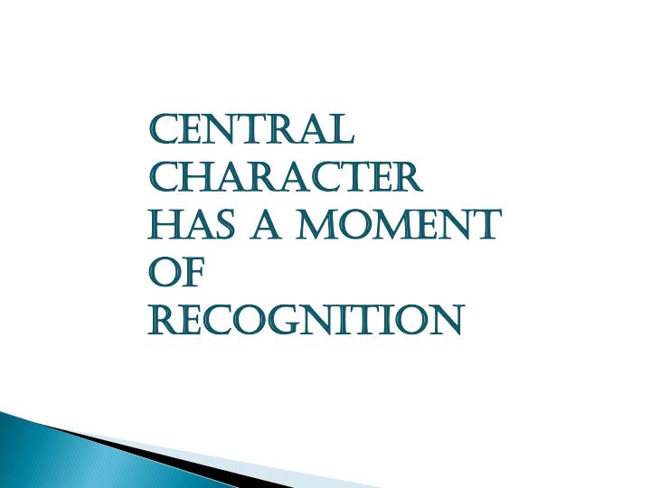 Central Character has a moment of recognition