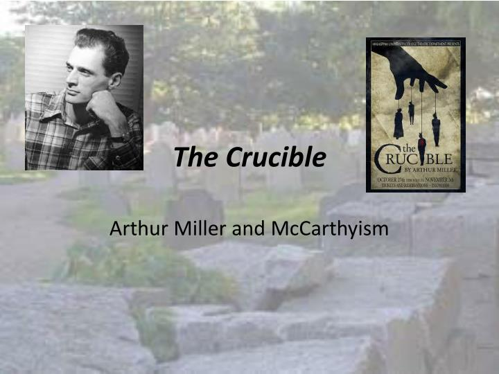 mccarthyism vs the crusible 1: in the crucible, arthur miller draws a parallel between the salem witch trials of 1692 and mccarthyism of the 1950s, when communism became the devil and a community of people used evil as.