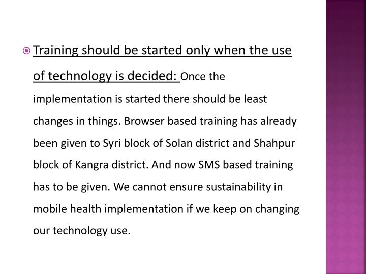 Training should be started only when the use of technology is decided: