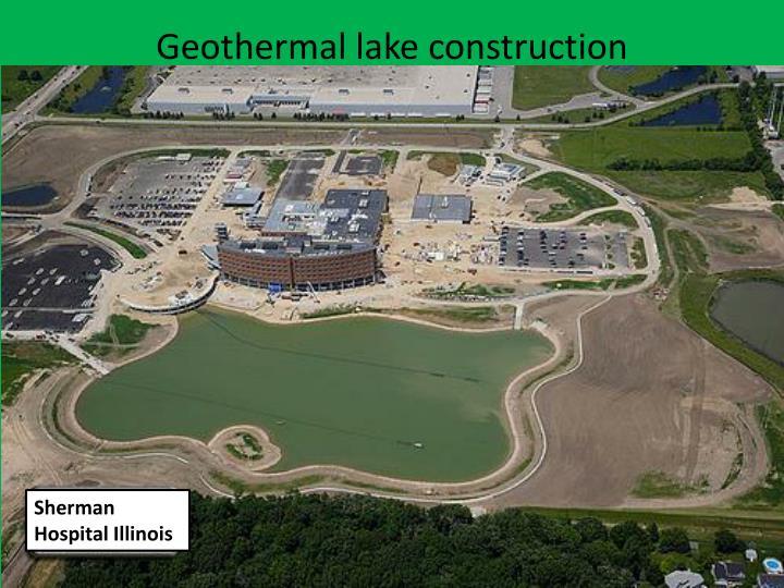 Geothermal lake construction