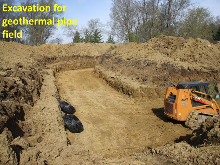 Excavation for geothermal pipe field