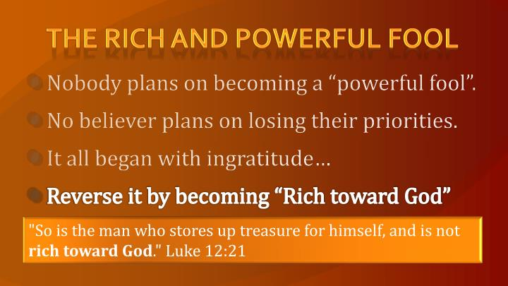 The Rich and Powerful Fool