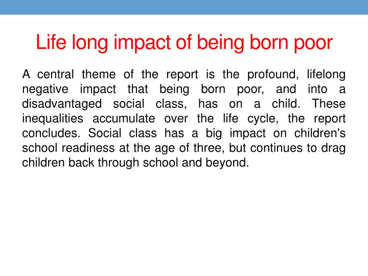 Life long impact of being born poor