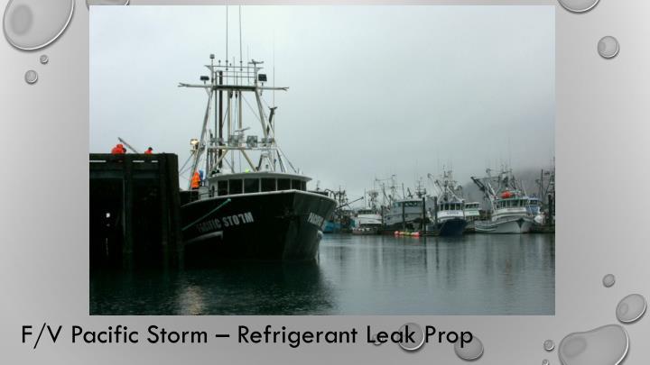 F/V Pacific Storm – Refrigerant Leak Prop