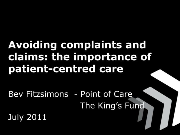 avoiding complaints and claims the importance of patient centred care