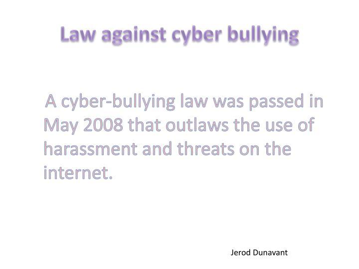 Law against cyber bullying