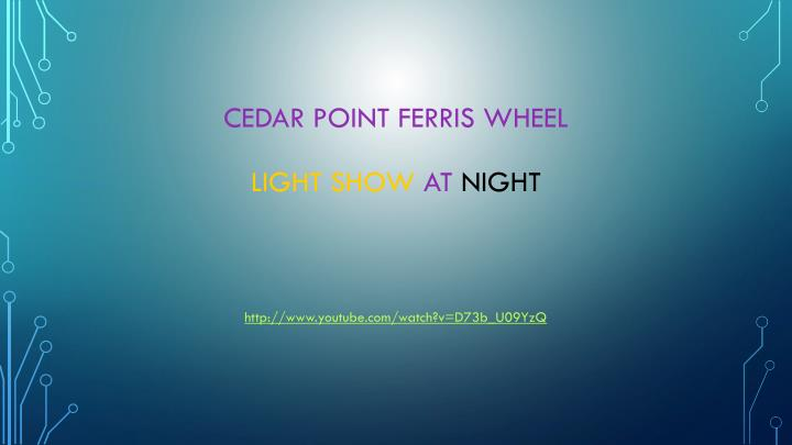 Cedar point ferris wheel light show at night