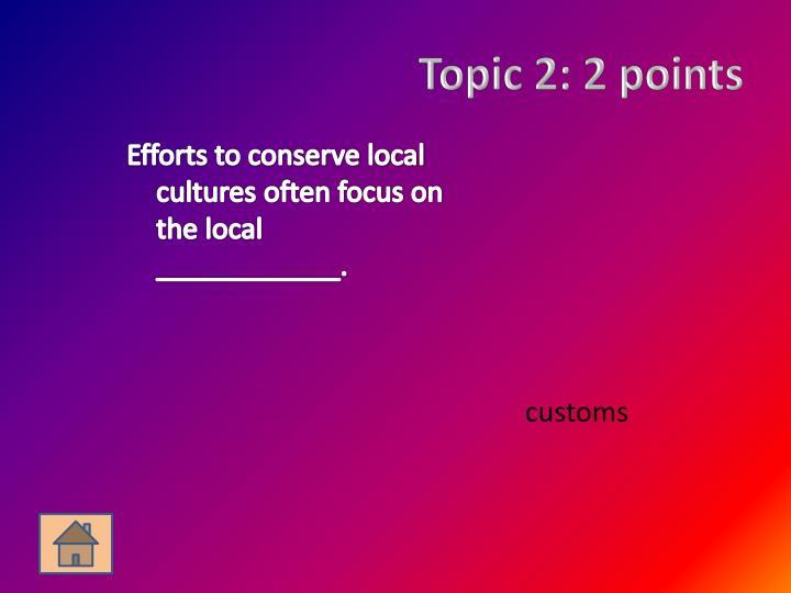 Topic 2: 2 points