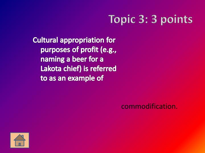 Topic 3: 3 points