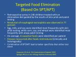 targeted food elimination based on spt apt