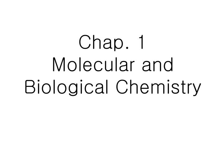 chap 1 molecular and biological chemistry n.